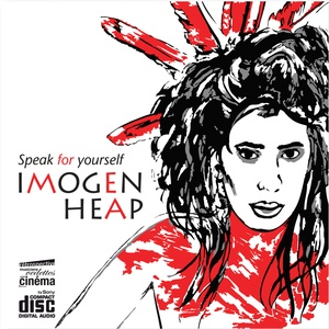 Speak for yourself (Imogen Heap)