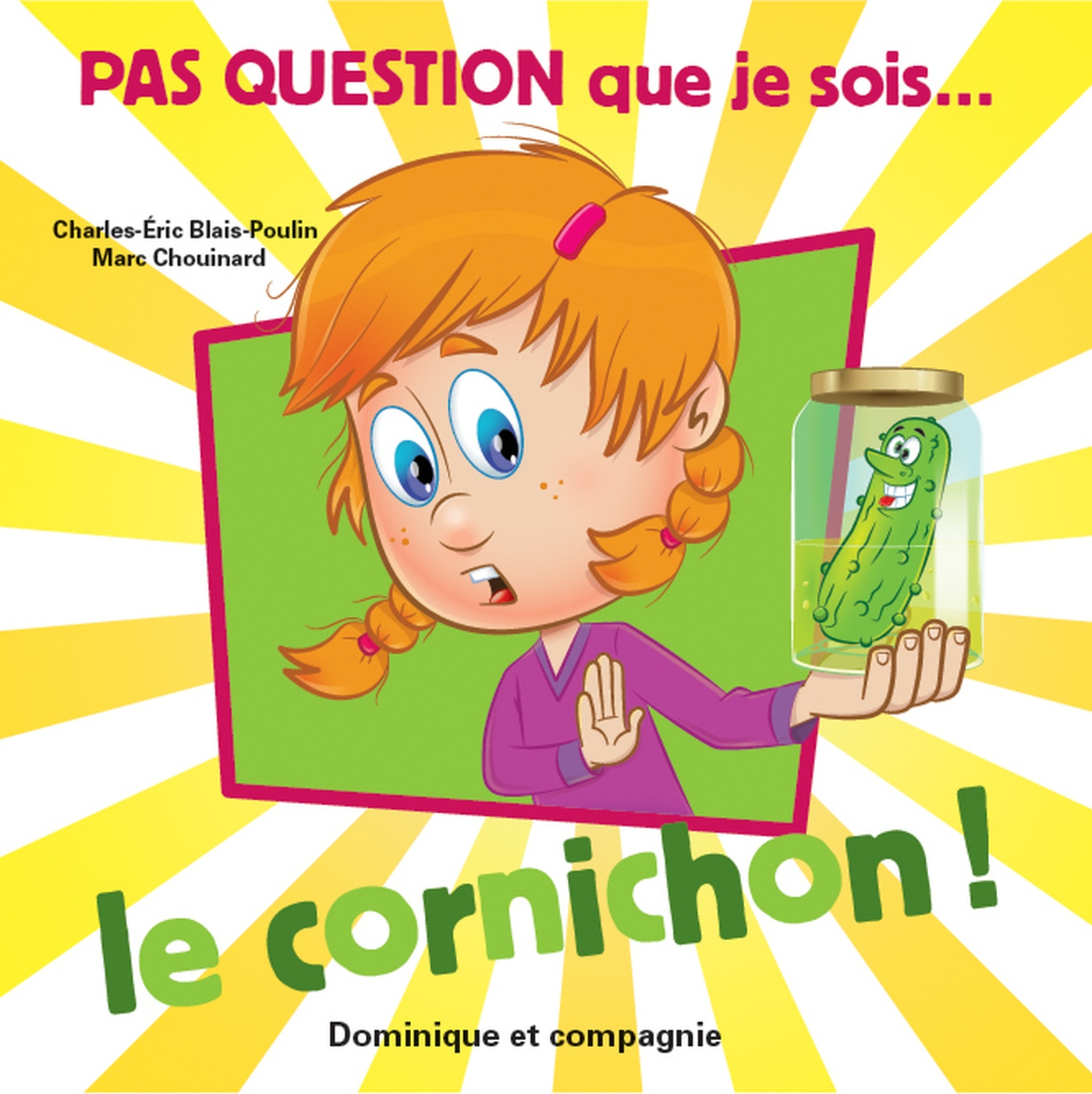 Marc Chouinard - Pas question que je sois le cornichon ! couverture